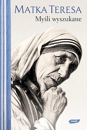 okładka Myśli wyszukane, Książka | Teresa z Kalkuty Matka