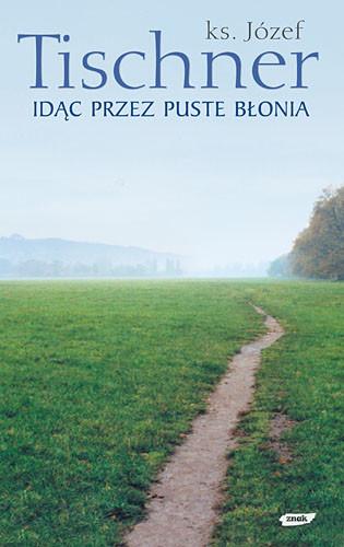 okładka Idąc przez puste Błonia, Książka | Józef Tischner ks.