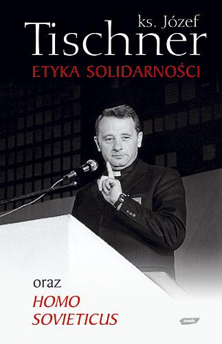 okładka Etyka solidarności oraz Homo sovieticus, Książka | Józef Tischner ks.