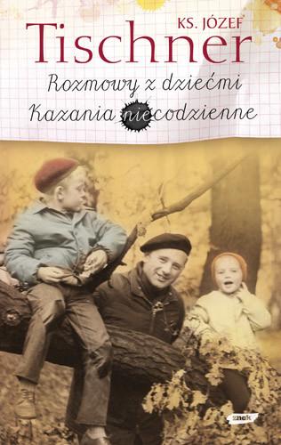 okładka Rozmowy z dziećmi. Kazania niecodzienne, Książka   Józef Tischner ks.