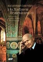 okładka Nad przepaściami wiary, Książka | Wacław Hryniewicz ks.