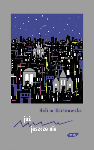 okładka Już - jeszcze nie, Książka   Bortnowska Halina