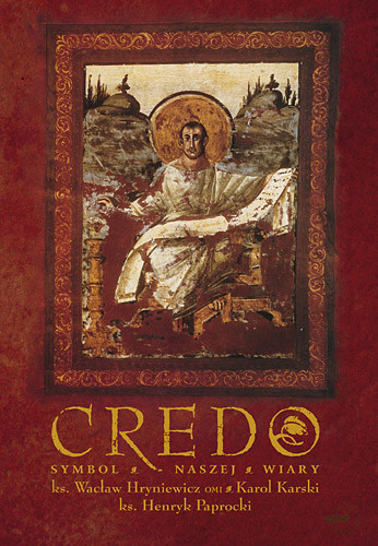okładka Credo. Symbol wspólnej wiary, Książka | Wacław Hryniewicz ks., ... Karol