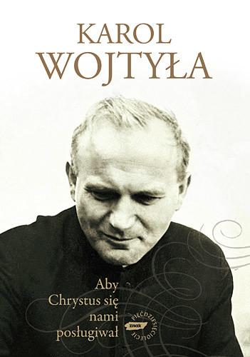 okładka Aby Chrystus się nami posługiwał, Książka | Karol Wojtyła bp