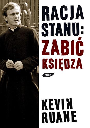 okładka Racja stanu: zabić księdza, Książka | Ruane Kevin