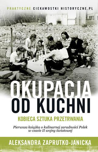 okładka Okupacja od kuchni, Książka | Aleksandra Zaprutko-Janicka