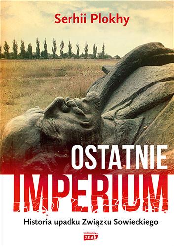 okładka Ostatnie Imperium, Książka | Plokhy Serhii