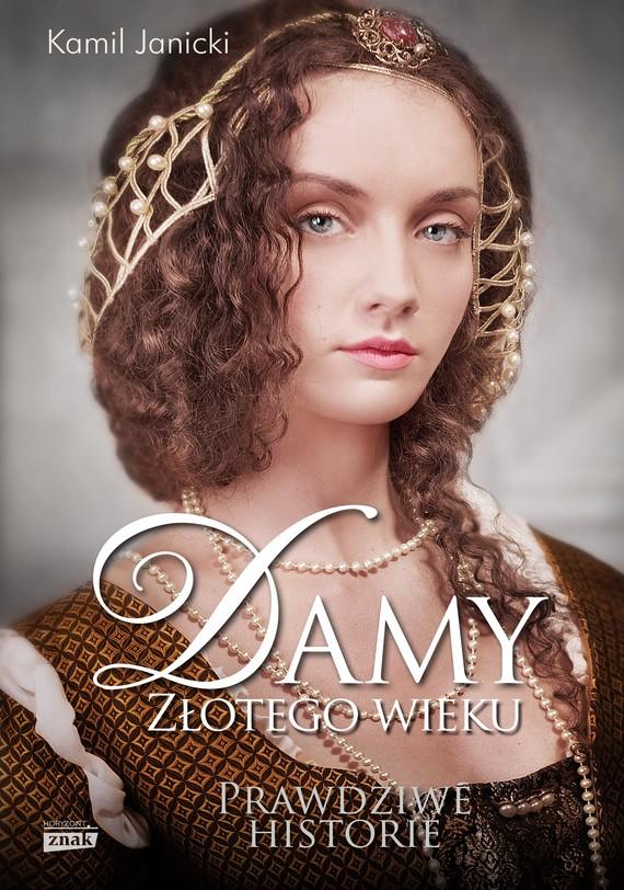 okładka Damy złotego wieku, Książka | Kamil Janicki