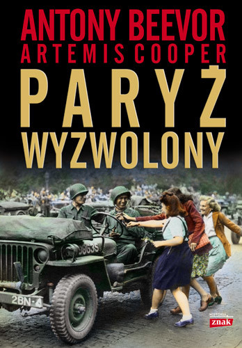 okładka Paryż wyzwolony, Książka | Antony Beevor