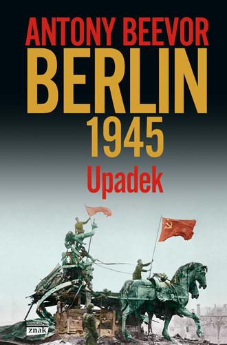 okładka Berlin 1945. Upadek, Książka | Beevor Antony