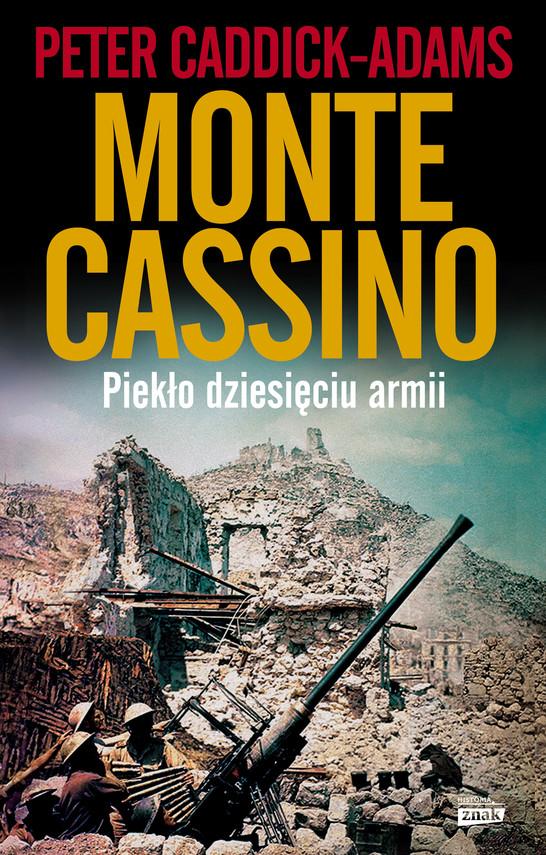okładka Monte Cassino. Piekło dziesięciu armii , Książka | Peter Caddick-Adams