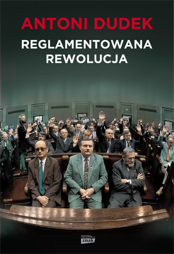 okładka Reglamentowana rewolucja, Książka | Dudek Antoni