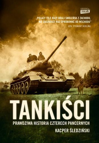 okładka Tankiści. Prawdziwa historia czterech pancernych, Książka | Śledziński Kacper