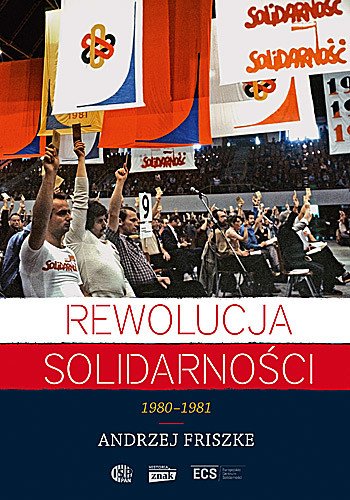 okładka Rewolucja Solidarności. 1980-1981, Książka | Andrzej Friszke
