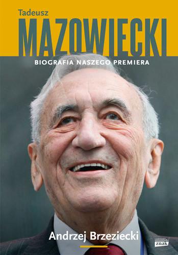 okładka Tadeusz Mazowiecki. Biografia naszego premiera, Książka | Andrzej Brzeziecki