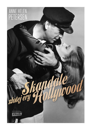 okładka Skandale złotej ery Hollywood , Książka | Helen Petersen Anne