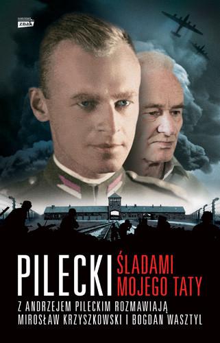 okładka Pilecki. Śladami mojego taty, Książka | Mirosław Krzyszkowski, Bogdan Wasztyl