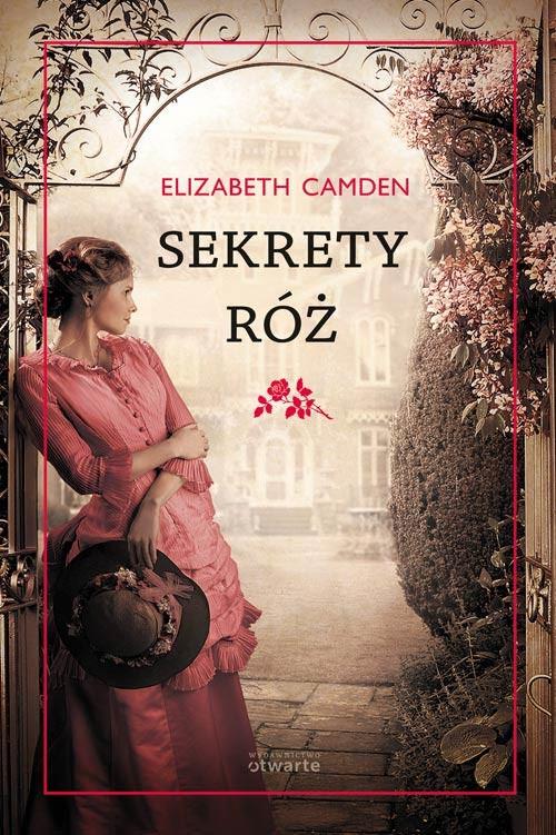 okładka Sekrety róż, Książka   Camden Elizabeth