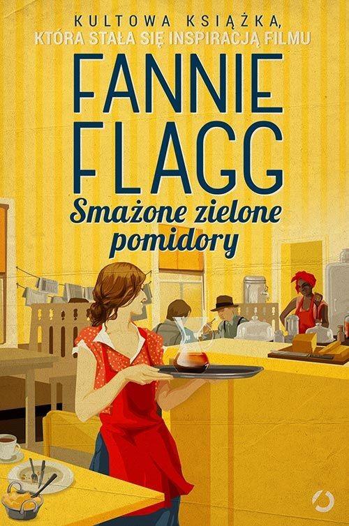 okładka Smażone zielone pomidory, Książka | Flagg Fannie