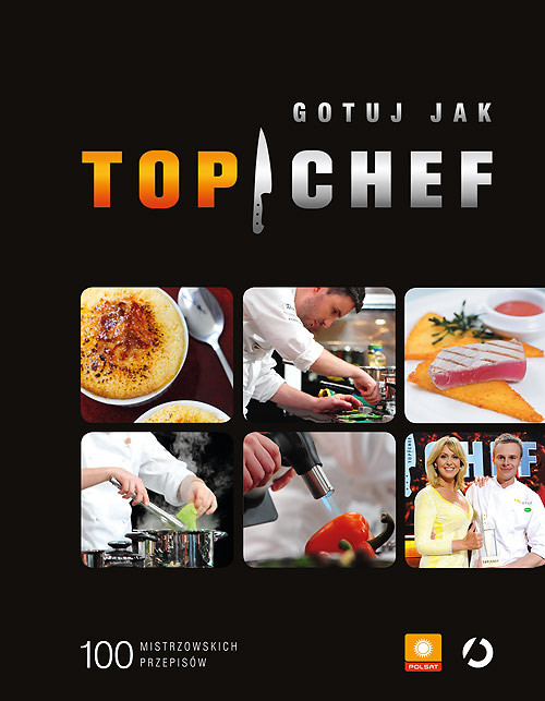 okładka Gotuj jak Top Chef. 100 mistrzowskich przepisów, Książka | Zbiorowy