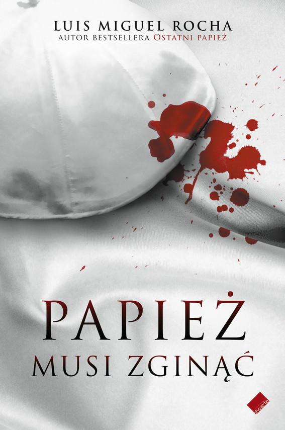 okładka Papież musi zginąć, Książka | Miguel  Rocha Luis