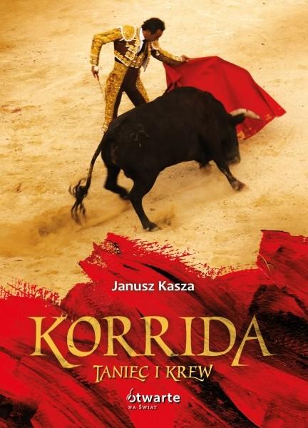 okładka Korrida. Taniec i krew, Książka | Janusz Kasza