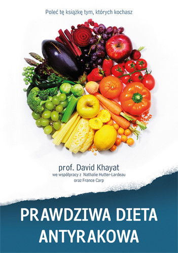 okładka Prawdziwa dieta antyrakowa, Książka | David  Khayat prof.