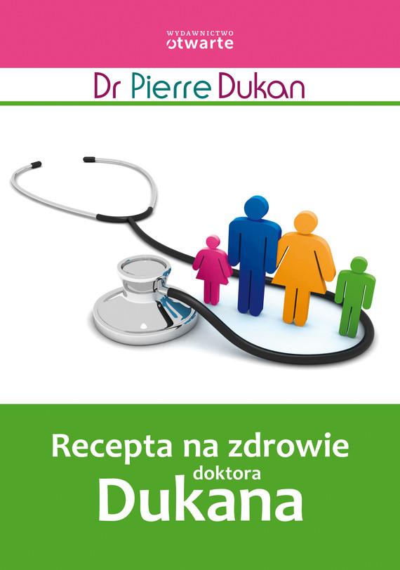 okładka Recepta na zdrowie doktora Dukana, Książka | Pierre Dukan Dr