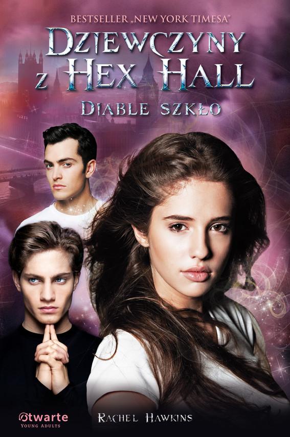okładka Dziewczyny z Hex Hall. Diable szkło, Książka | Hawkins Rachel