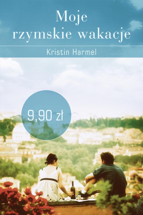 okładka Moje rzymskie wakacje, Książka | Harmel Kristin