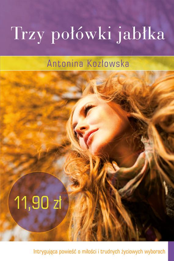okładka Trzy połówki jabłka, Książka | Antonina Kozłowska