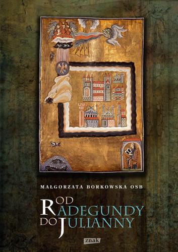 okładka Od Radegundy do Julianny, Książka | Borkowska OSB Małgorzata