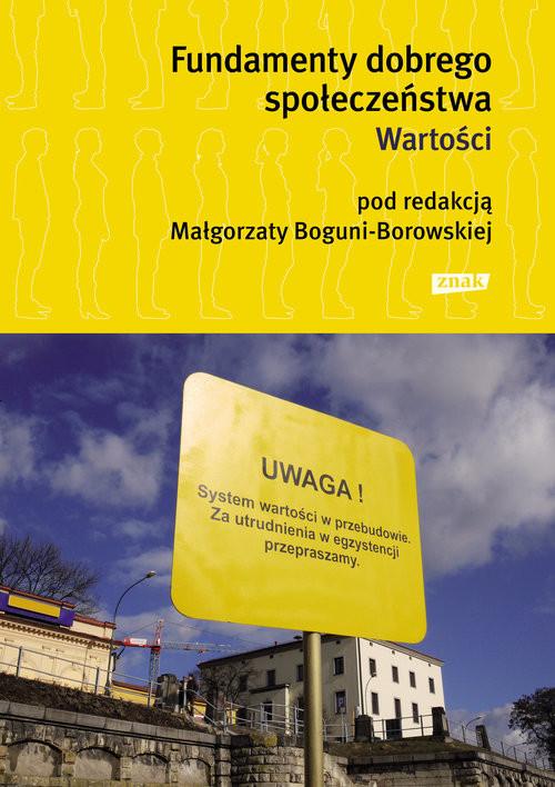 okładka Fundamenty dobrego społeczeństwa. Wartości, Książka | Bogunia-Borowska (red.) Małgorzata