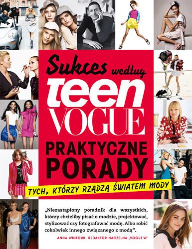 okładka Sukces według Teen Vogue. Praktyczne porady tych, którzy rządzą światem mody, Książka  
