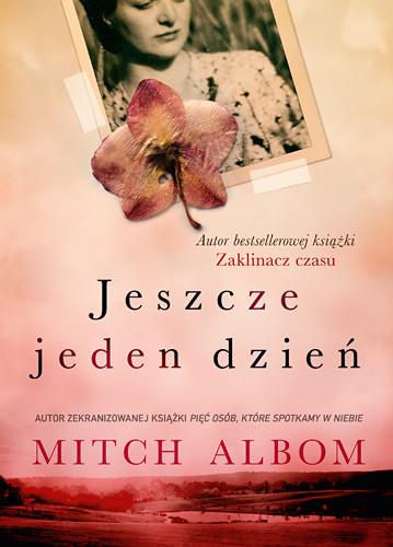 okładka Jeszcze jeden dzień, Książka | Mitch Albom