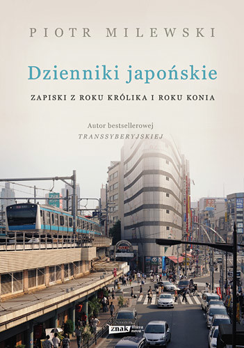 okładka Dzienniki japońskie. Zapiski z roku Królika i roku Konia, Książka | Piotr Milewski
