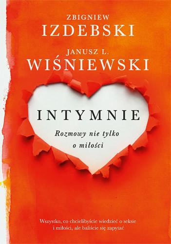 okładka Intymnie. Rozmowy nie tylko o miłości , Książka | Janusz Leon Wiśniewski, Zbigniew Izdebski