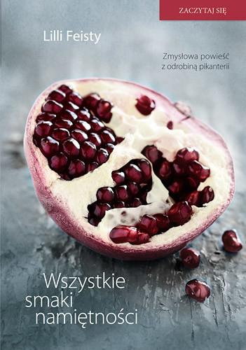 okładka Wszystkie smaki namiętności , Książka | Feisty Lilli