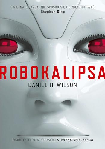 okładka Robokalipsa, Książka   Daniel Wilson