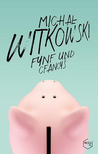 okładka Fynf und cfancyś, Książka | Witkowski Michał