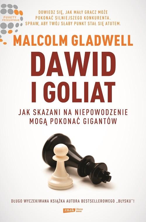 okładka Dawid i Goliat. Jak skazani na niepowodzenie mogą pokonać gigantów, Książka | Gladwell Malcolm