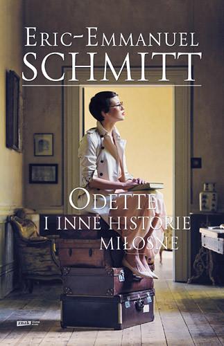 okładka Odette i inne historie miłosne, Książka | Schmitt Eric-Emmanuel