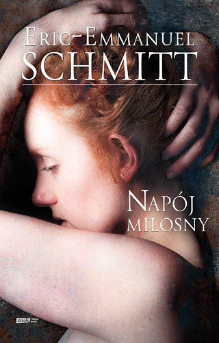 okładka Napój miłosny, Książka | Schmitt Eric-Emmanuel