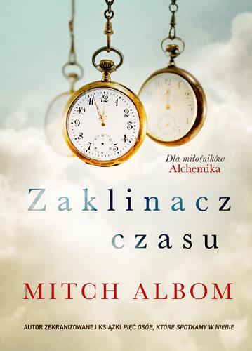 okładka Zaklinacz czasu , Książka | Mitch Albom