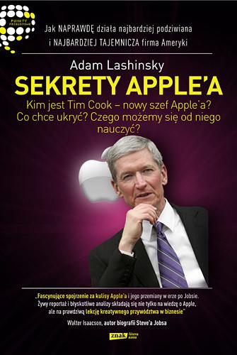 okładka Sekrety Apple'a. Jak naprawdę działa najbardziej podziwiana i najbardziej tajemnicza firma Ameryki, Książka   Adam Lashinsky