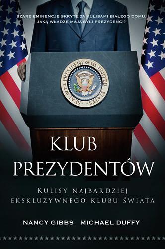 okładka Klub prezydentów. Kulisy najbardziej ekskluzywnego klubu świata, Książka | Duffy Michael, Gibbs Nancy