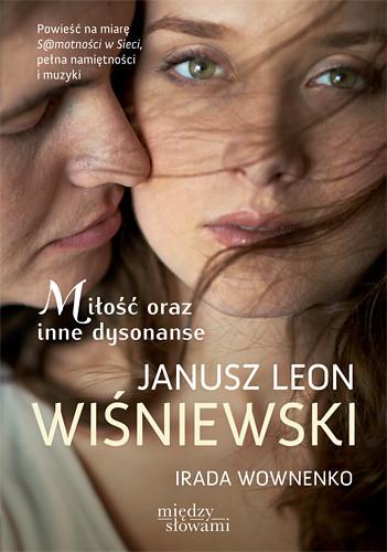 okładka Miłość oraz inne dysonanseksiążka      Janusz Leon Wiśniewski, Irada Wownenko