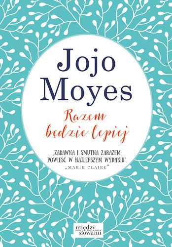 okładka Razem będzie lepiejksiążka |  | Jojo Moyes