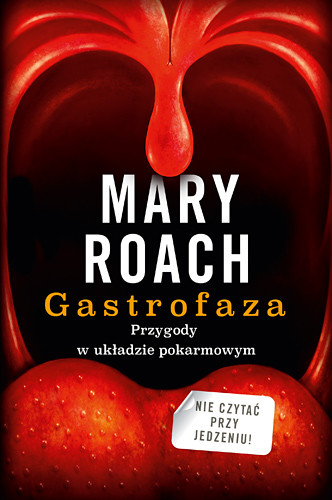 okładka Gastrofaza. Przygody w układzie pokarmowym, Książka | Roach Mary