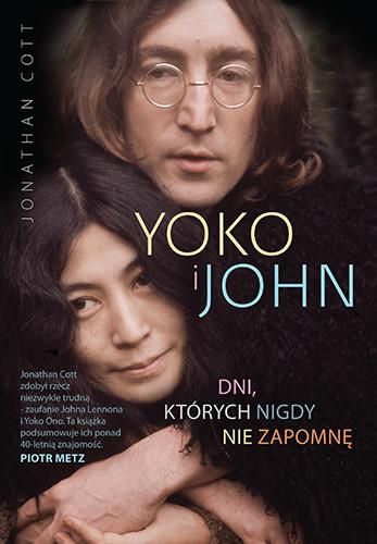 okładka Yoko i John. Dni, których nigdy nie zapomnę, Książka   Cott Jonathan